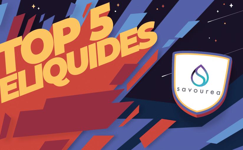 Top 5 des meilleurs liquides Savourea