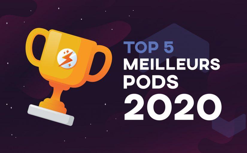 Meilleurs Pods 2020