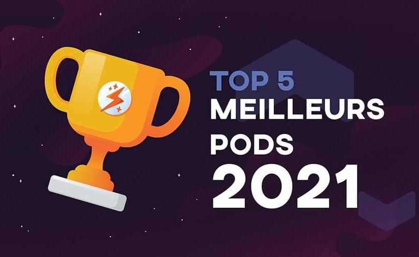 Meilleurs Pods 2021