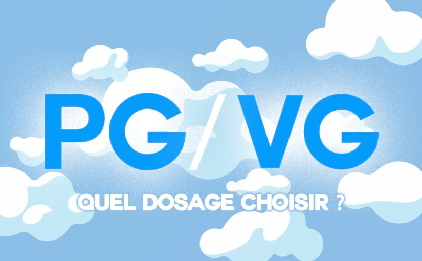 PG/VG : QUEL DOSAGE CHOISIR ?
