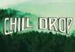 Chill Drop